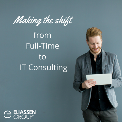 Making the Shift from Full-Time to IT Consulting
