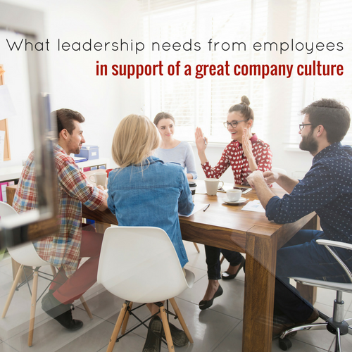 What Leadership Needs from Employees: Supporting a Great Company Culture